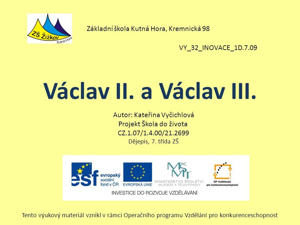 VY_32_INOVACE_1D.7.09 Autor: Kateřina Vyčichlová Projekt Škola do života CZ.1.07/1.4.00/21.2699 Dějepis, 7.