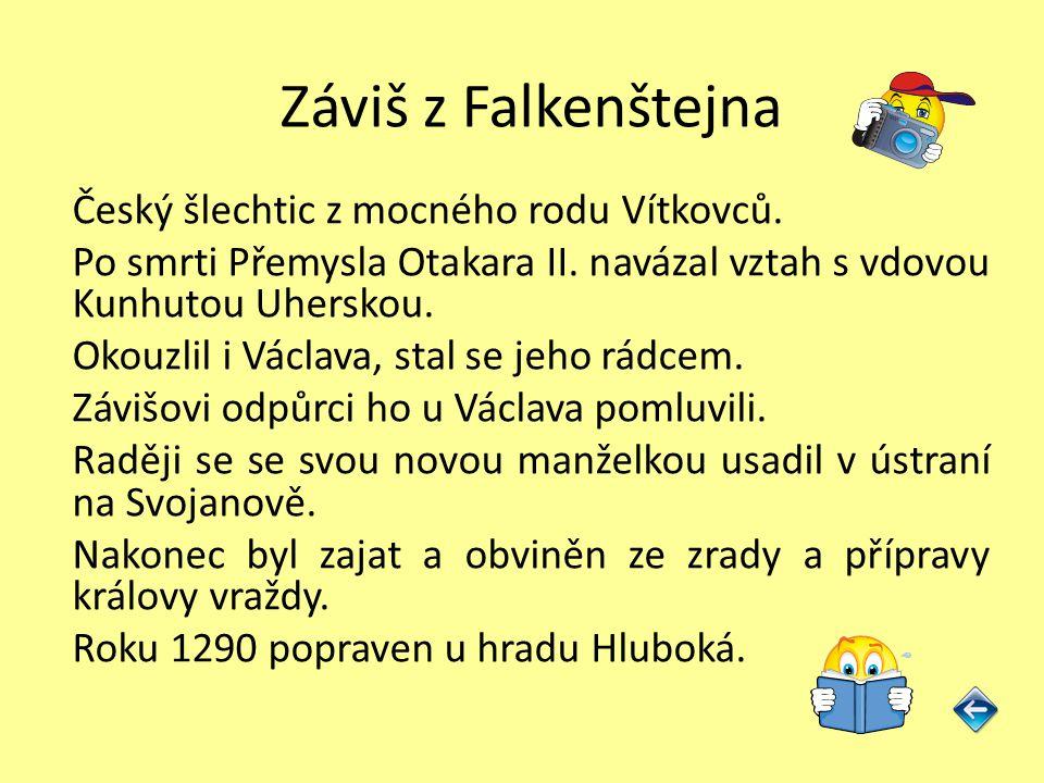 Záviš z Falkenštejna Český šlechtic z mocného rodu Vítkovců.