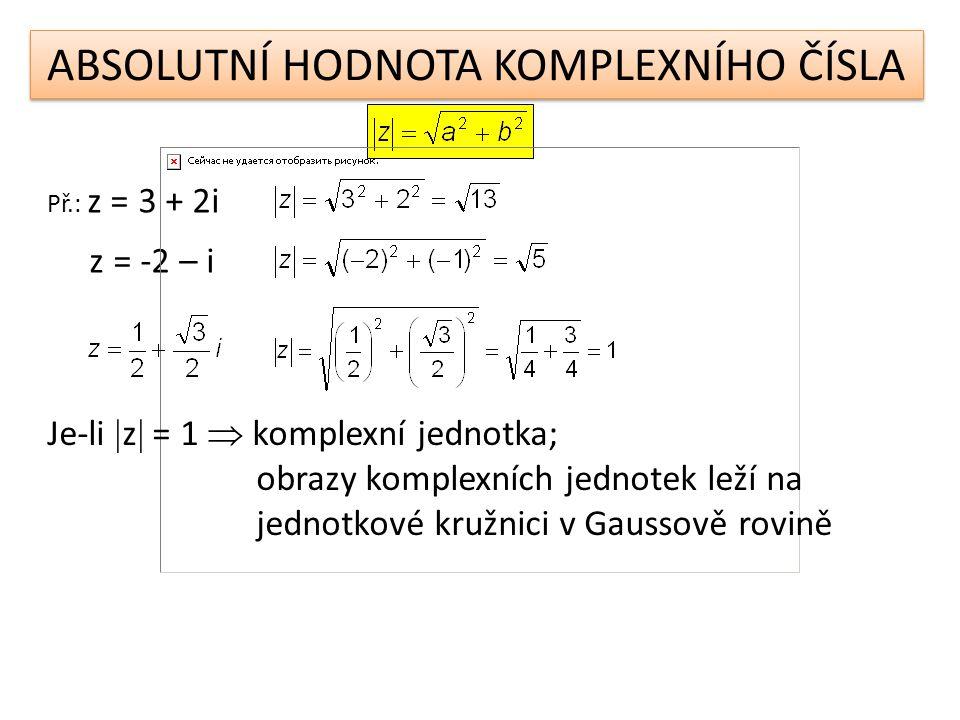 Vypočítejte: a)  6 + 2i  = b)  (7 + i)(4 – 3i)  =