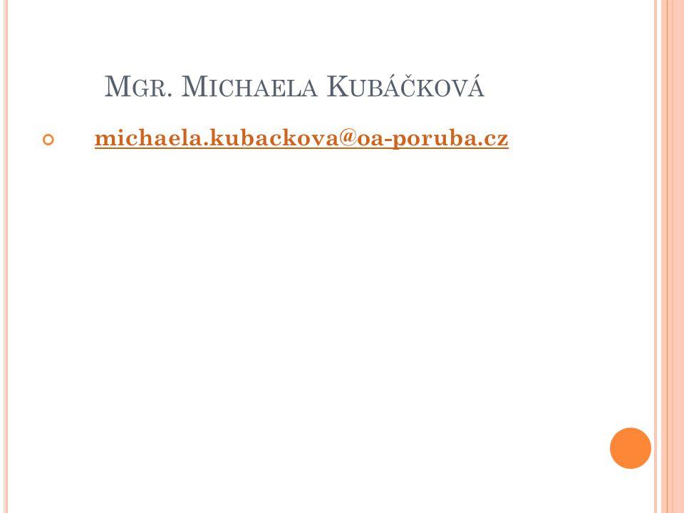 M GR. M ICHAELA K UBÁČKOVÁ michaela.kubackova@oa-poruba.cz