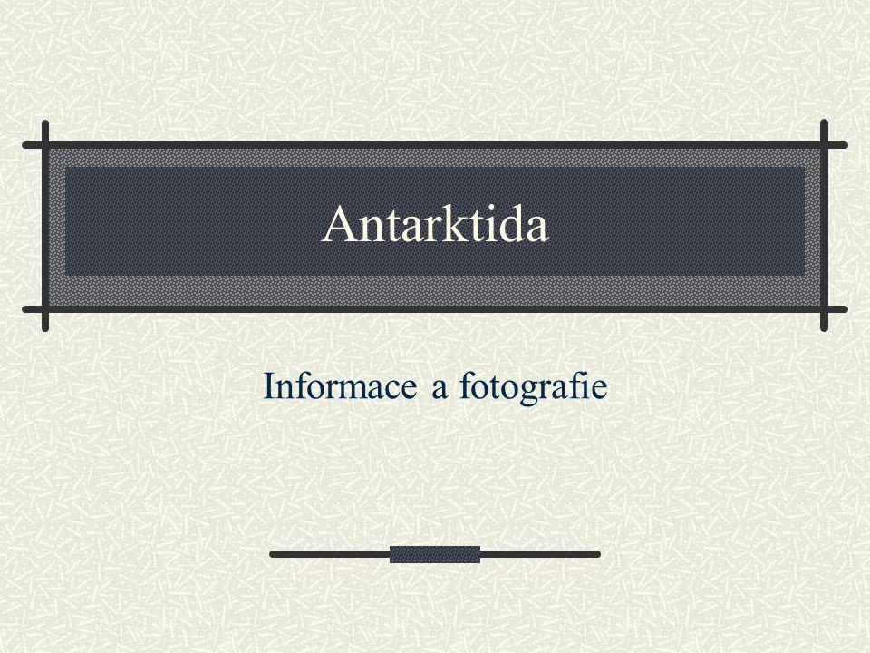 Antarktida Informace a fotografie