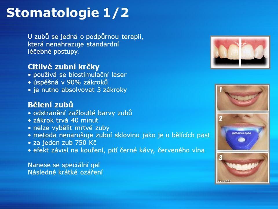 Stomatologie 1/2 U zubů se jedná o podpůrnou terapii, která nenahrazuje standardní léčebné postupy.
