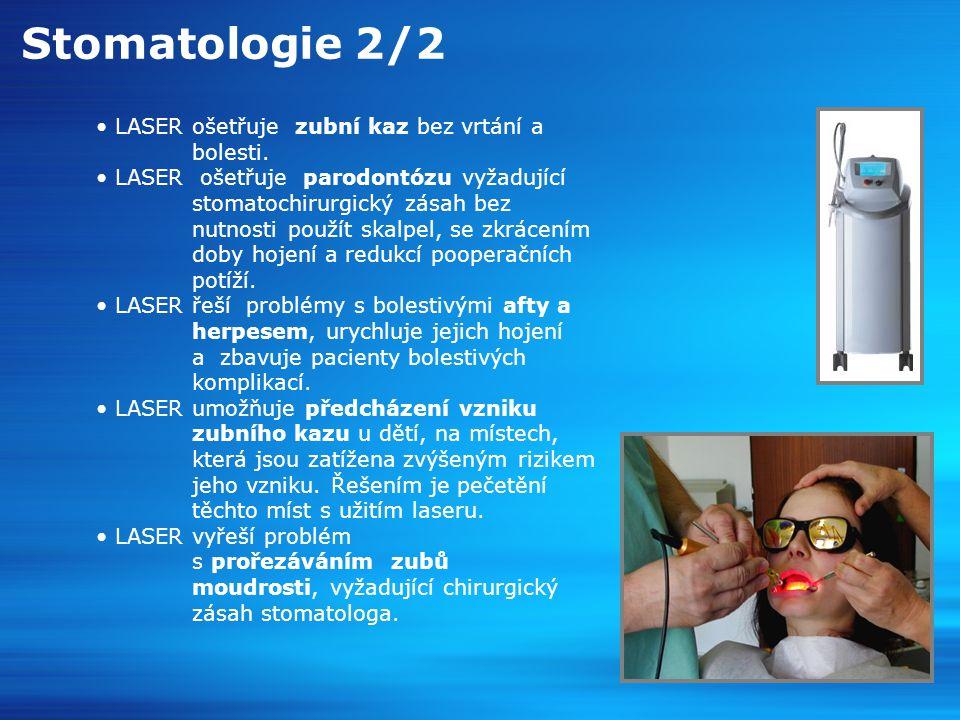Stomatologie 2/2 LASER ošetřuje zubní kaz bez vrtání a bolesti.