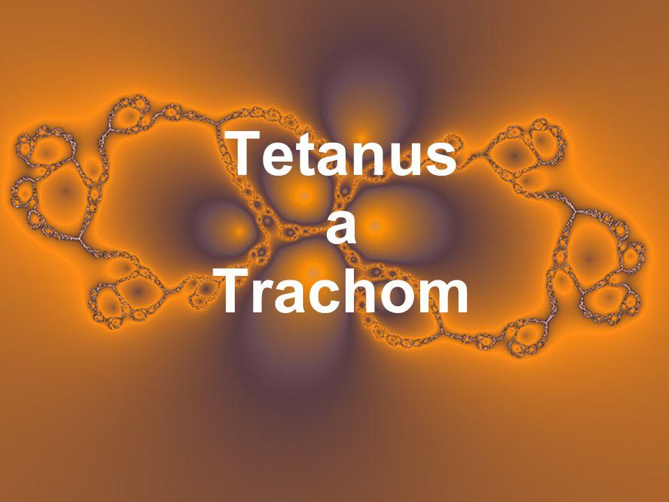 Tetanus a Trachom