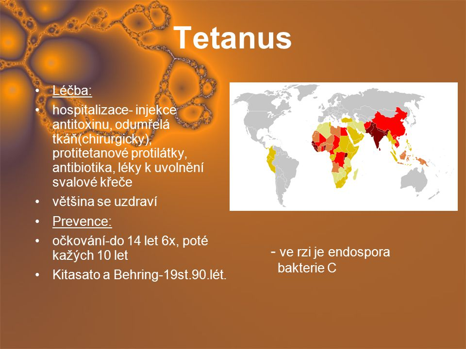 Tetanus Léčba: hospitalizace- injekce antitoxinu, odumřelá tkáň(chirurgicky), protitetanové protilátky, antibiotika, léky k uvolnění svalové křeče vět