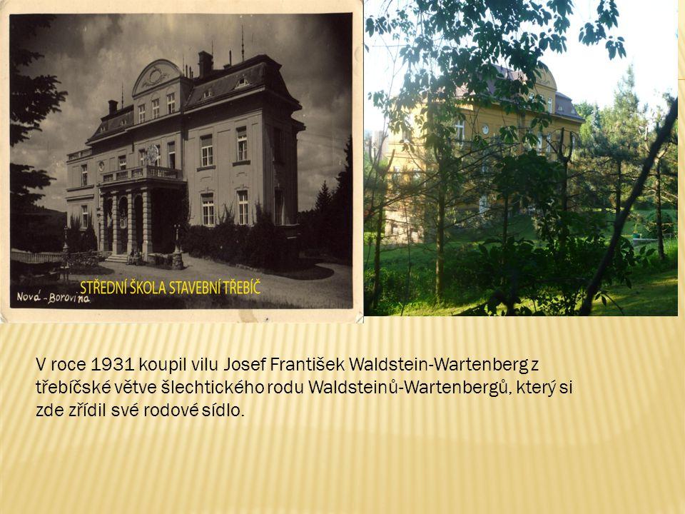 V roce 1931 koupil vilu Josef František Waldstein-Wartenberg z třebíčské větve šlechtického rodu Waldsteinů-Wartenbergů, který si zde zřídil své rodové sídlo.