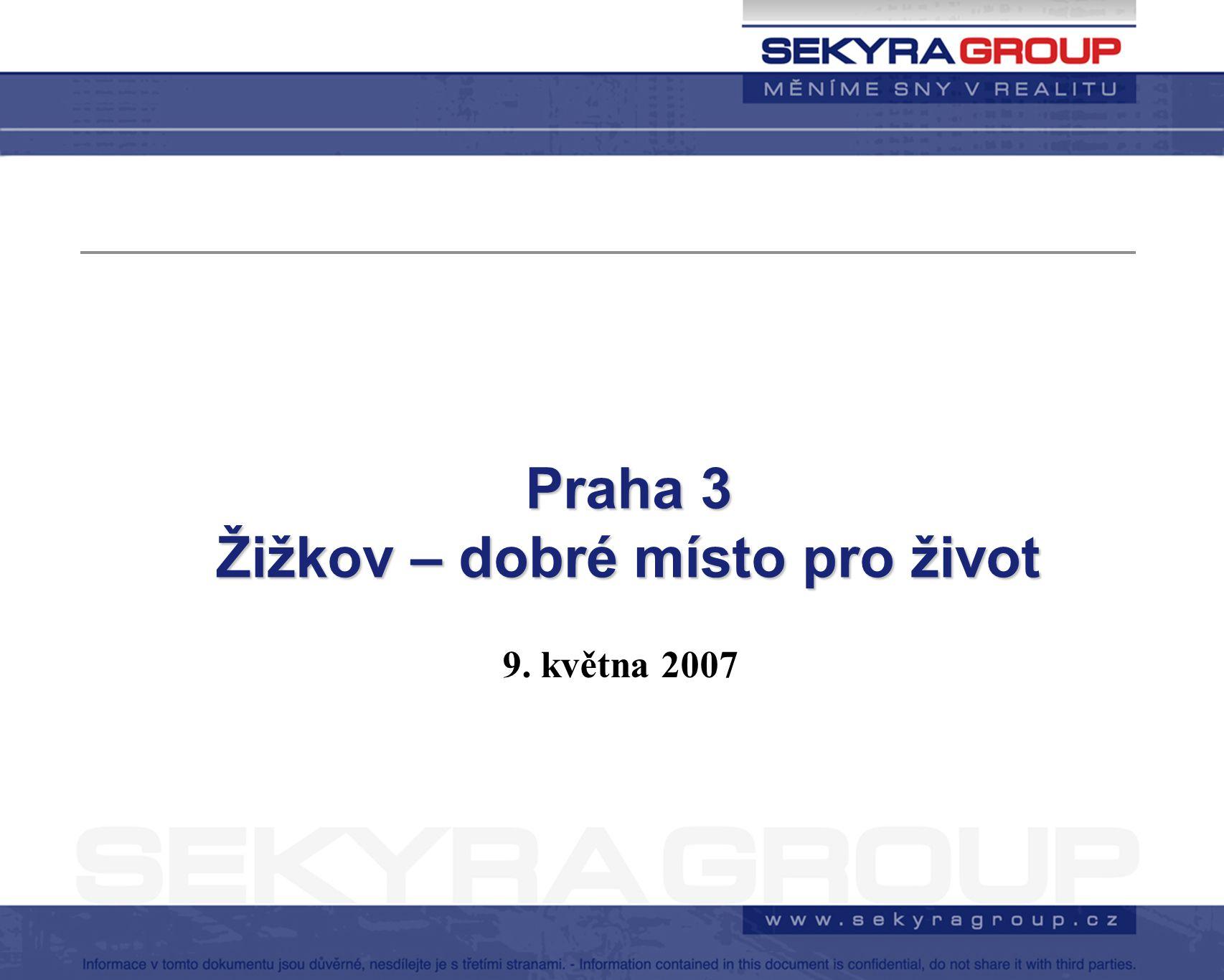 9. května 2007 Praha 3 Žižkov – dobré místo pro život