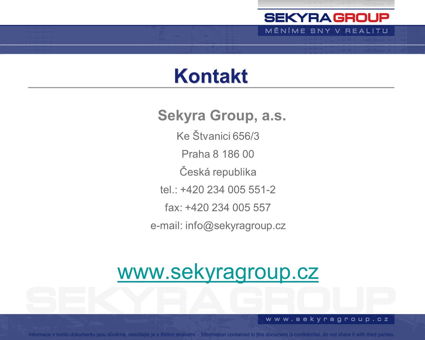 Kontakt Sekyra Group, a.s. Ke Štvanici 656/3 Praha 8 186 00 Česká republika tel.: +420 234 005 551-2 fax: +420 234 005 557 e-mail: info@sekyragroup.cz