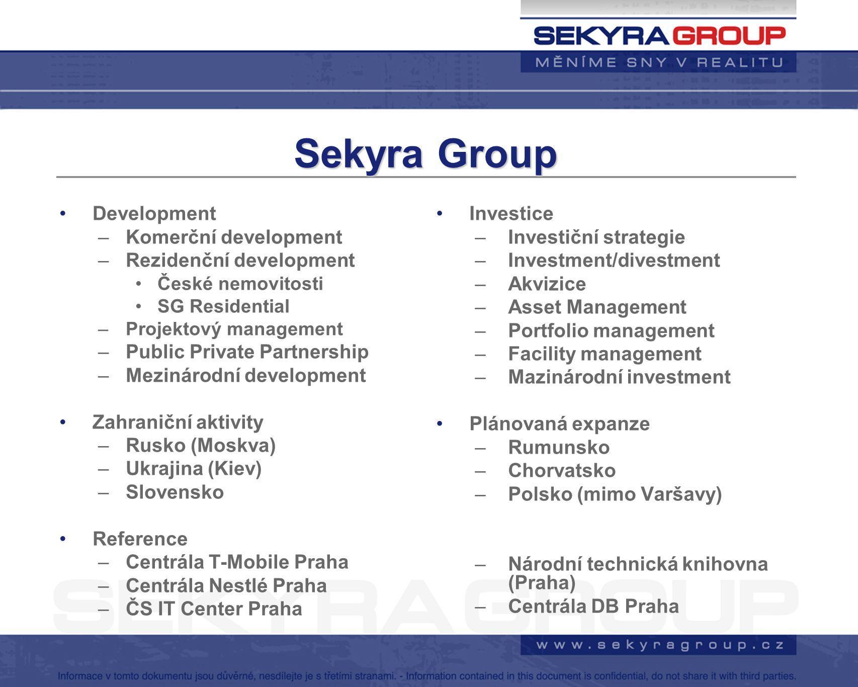 Sekyra Group Development –Komerční development –Rezidenční development České nemovitosti SG Residential –Projektový management –Public Private Partner