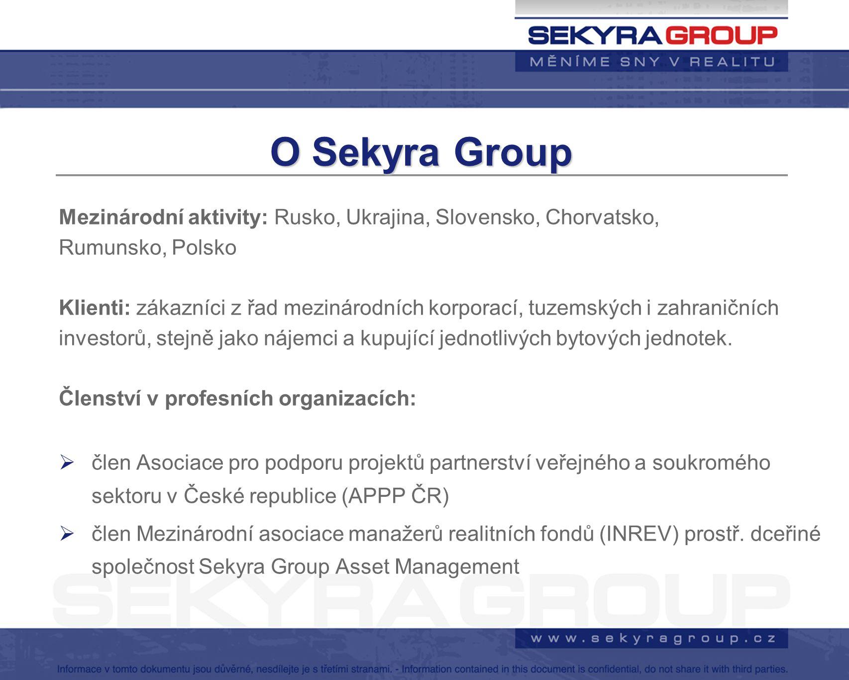 O Sekyra Group Mezinárodní aktivity: Rusko, Ukrajina, Slovensko, Chorvatsko, Rumunsko, Polsko Klienti: zákazníci z řad mezinárodních korporací, tuzems