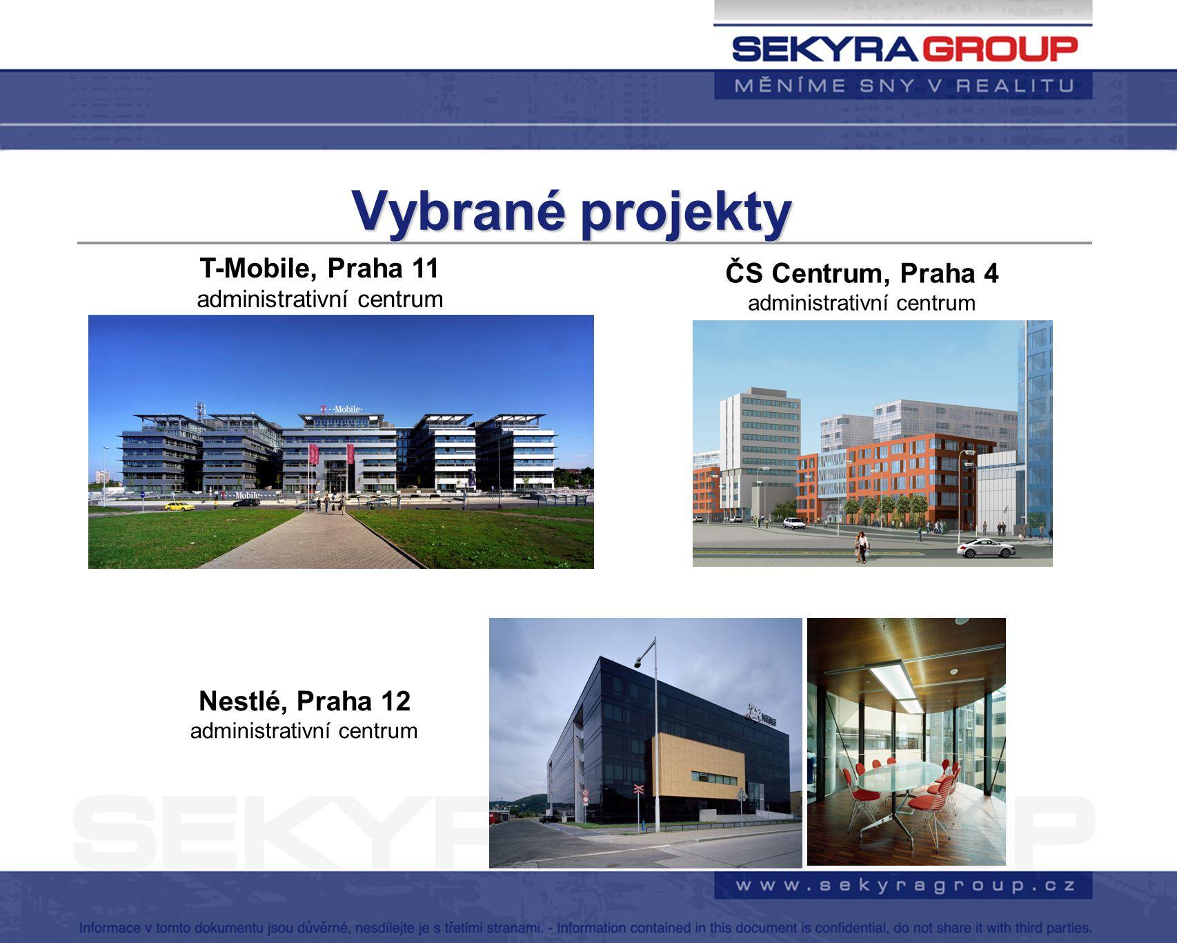 Vybranéprojekty Vybrané projekty T-Mobile, Praha 11 administrativní centrum Nestlé, Praha 12 administrativní centrum ČS Centrum, Praha 4 administrativ