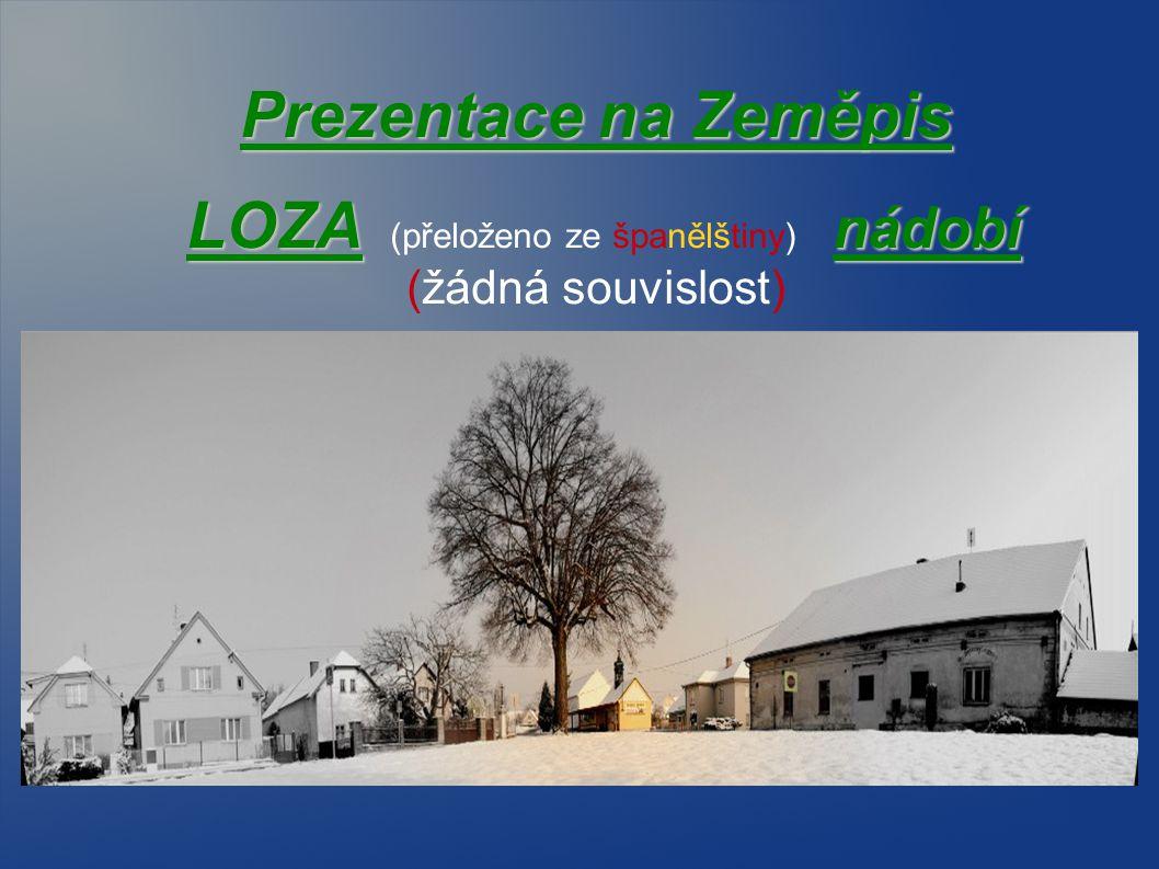Prezentace na Zeměpis LOZA nádobí LOZA (přeloženo ze španělštiny) nádobí (žádná souvislost)
