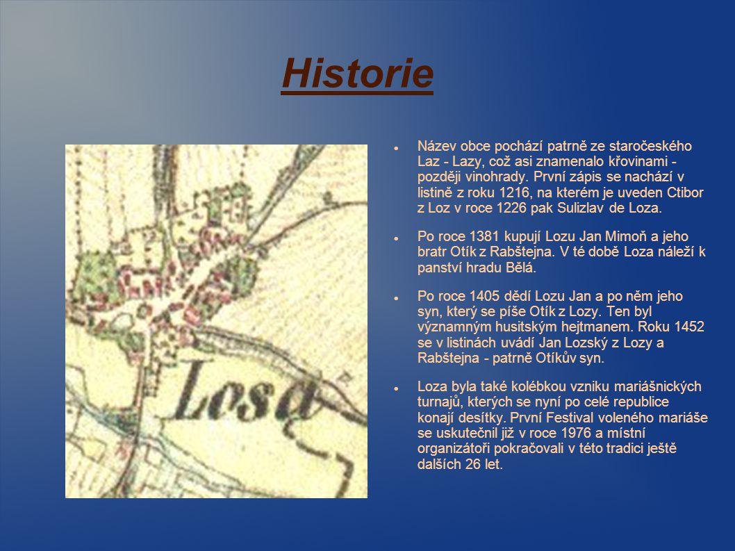 Historie Název obce pochází patrně ze staročeského Laz - Lazy, což asi znamenalo křovinami - později vinohrady. První zápis se nachází v listině z rok