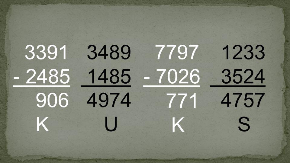 3391 - 2485 3489 1485 7797 - 7026 1233 3524 906 K 4974 U 771 K 4757 S