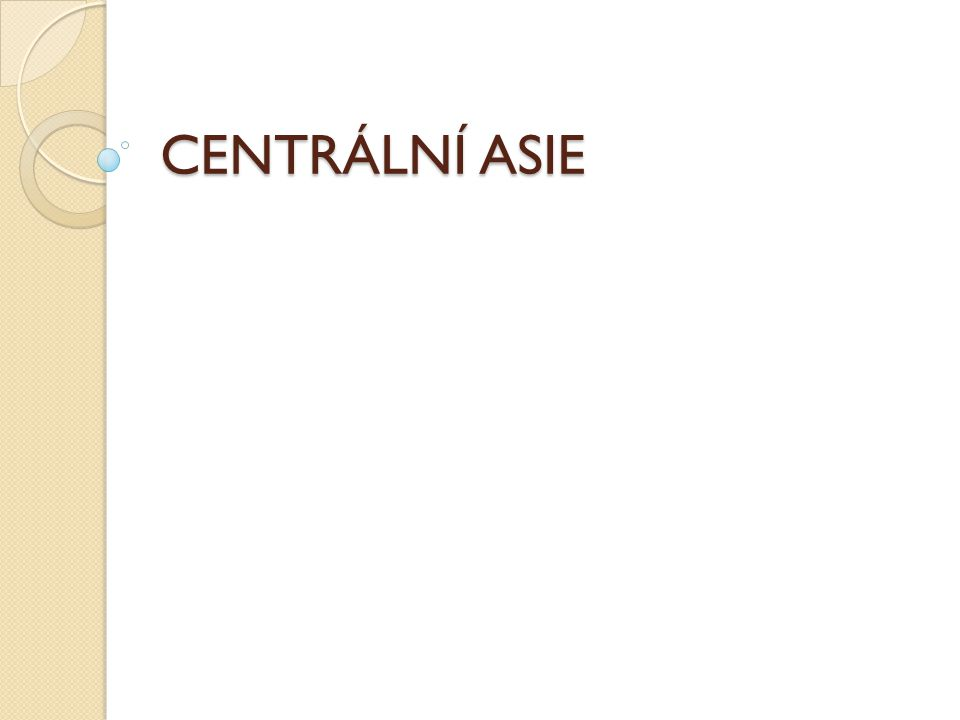 CENTRÁLNÍ ASIE