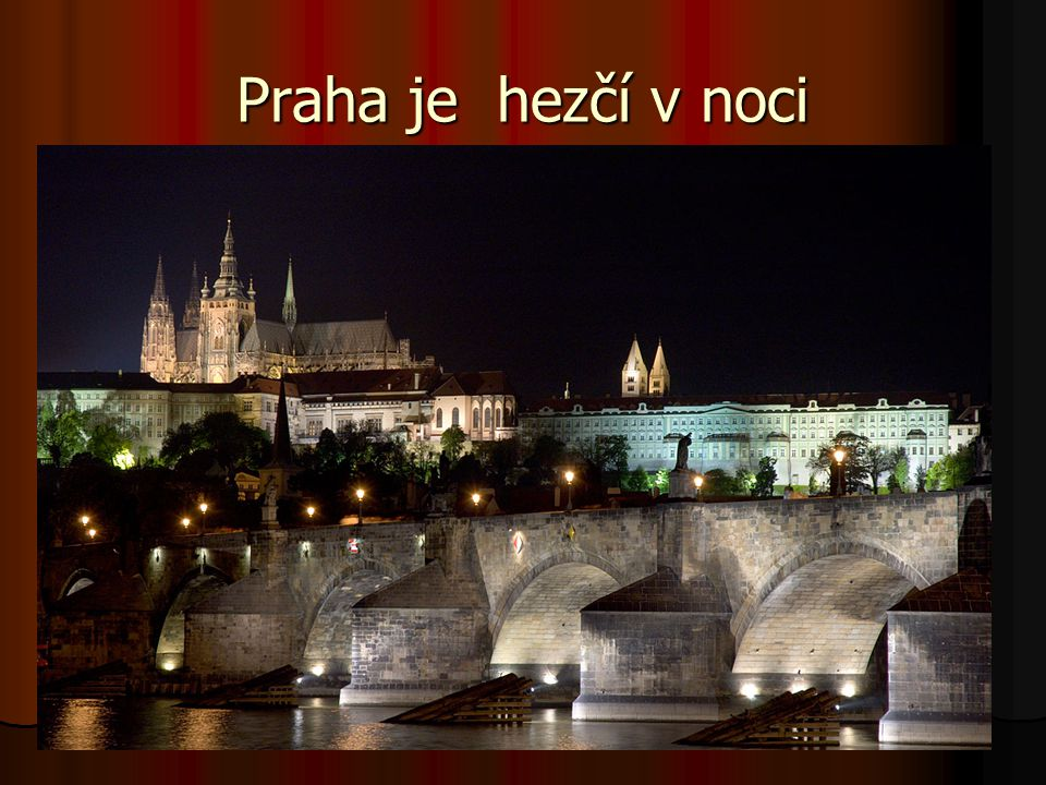 Praha je hezčí v noci