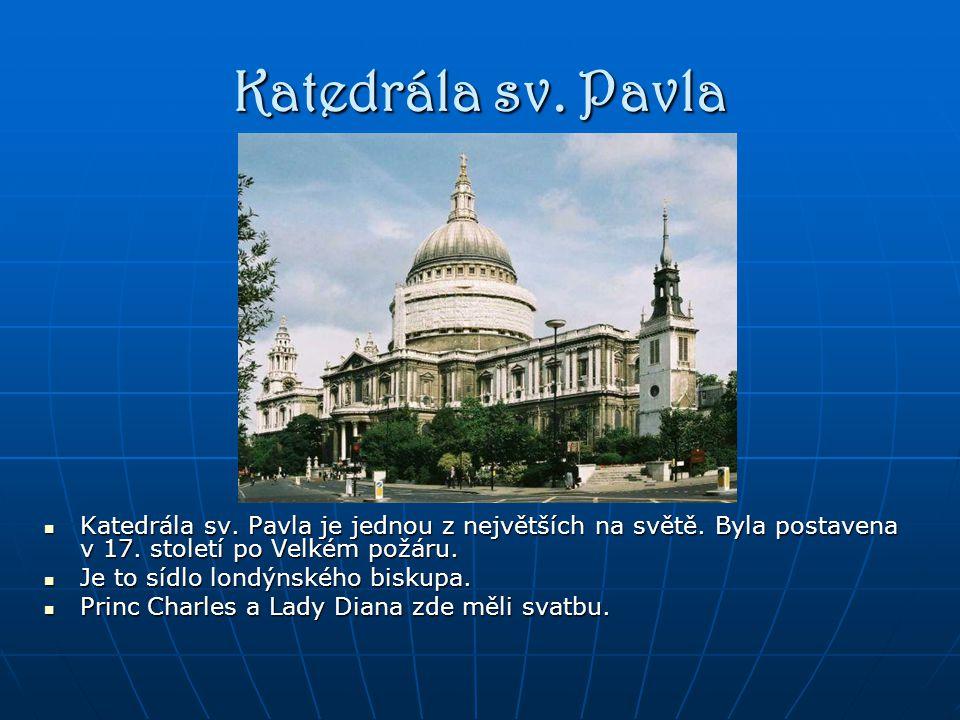 Katedrála sv.Pavla Katedrála sv. Pavla je jednou z největších na světě.