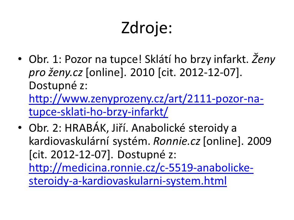Zdroje: Obr. 1: Pozor na tupce! Sklátí ho brzy infarkt. Ženy pro ženy.cz [online]. 2010 [cit. 2012-12-07]. Dostupné z: http://www.zenyprozeny.cz/art/2