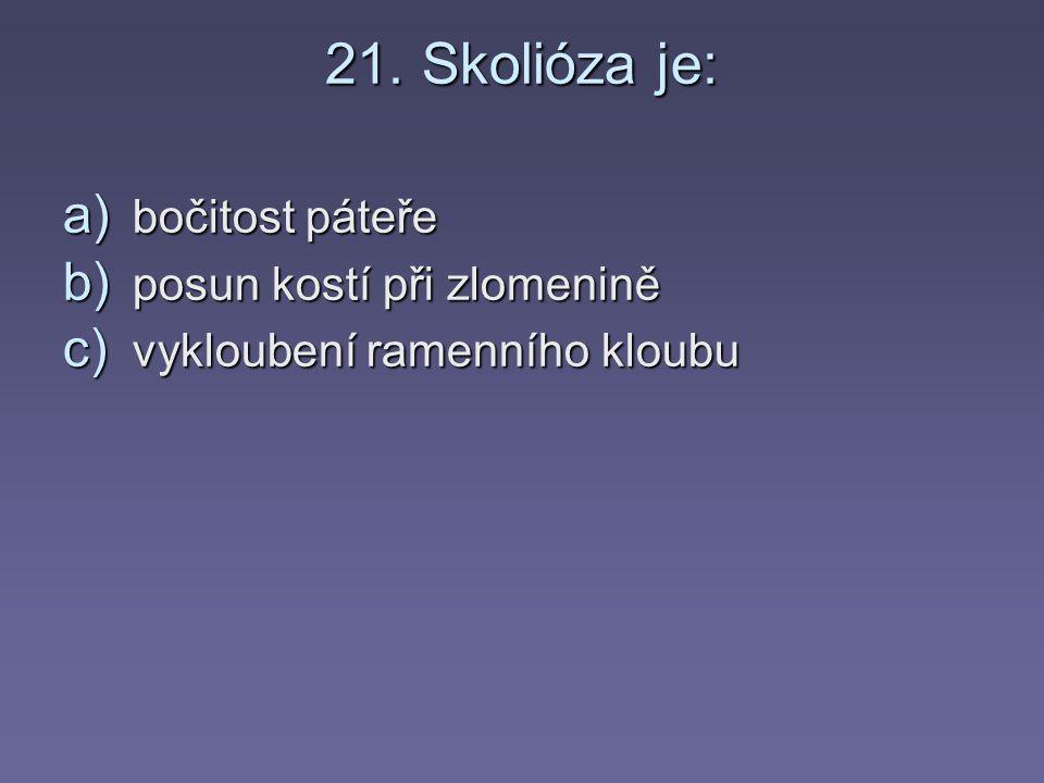 20. Karpálních kůstek je u člověka: a) 5 a) 5 b) 8 b) 8 c) 4 c) 4 d) 7