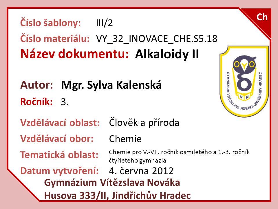 Anotace: Tato prezentace je zaměřena na pokračování v tématice alkaloidů, konkrétně na námelové alkaloidy vyskytující se v námelu – paličkovice nachová.