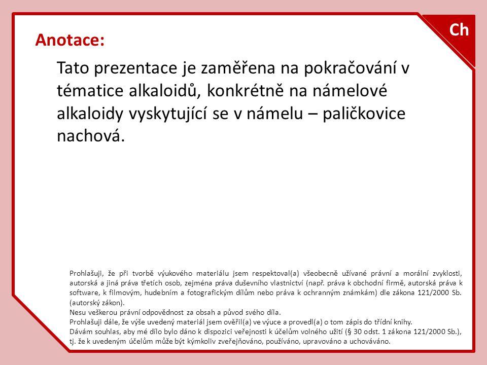 Alkaloidy indolu – námelové v námelu (paličkovice nachová) odvozeny od kyseliny lysergové synteticky LSD - halucinogen LSD – tzv.