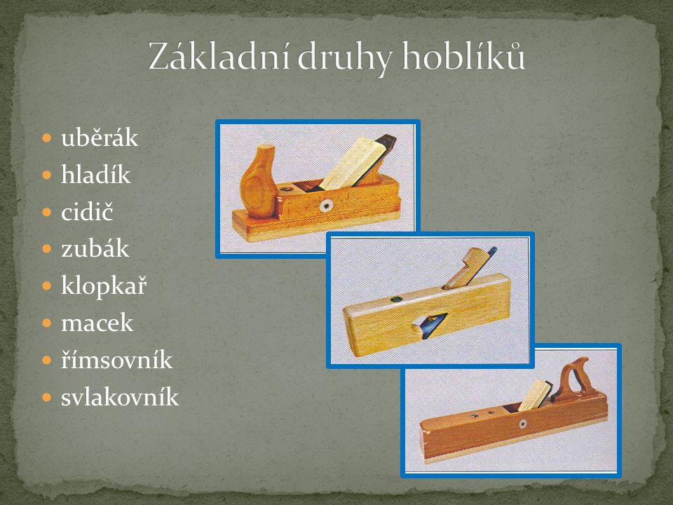 uběrák hladík cidič zubák klopkař macek římsovník svlakovník