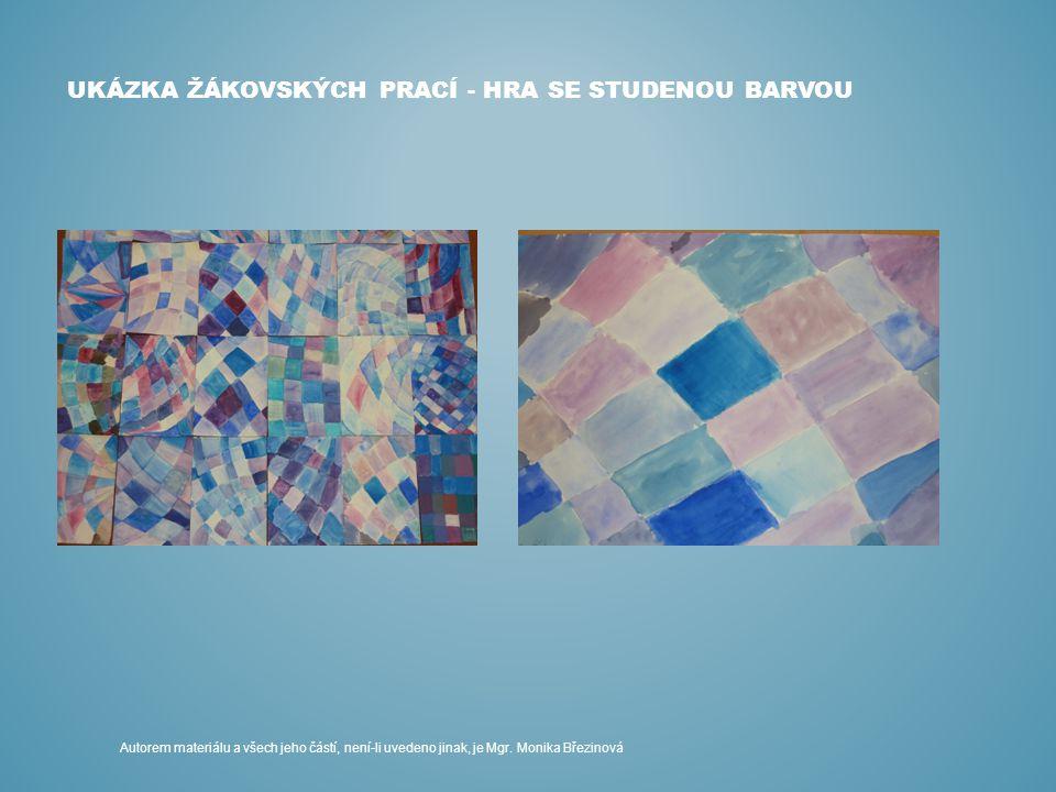 HRA SE STUDENOU BARVOU Autorem materiálu a všech jeho částí, není-li uvedeno jinak, je Mgr.