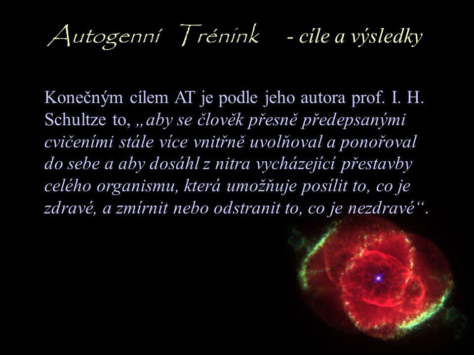 Autogenní Trénink - cíle a výsledky Konečným cílem AT je podle jeho autora prof.
