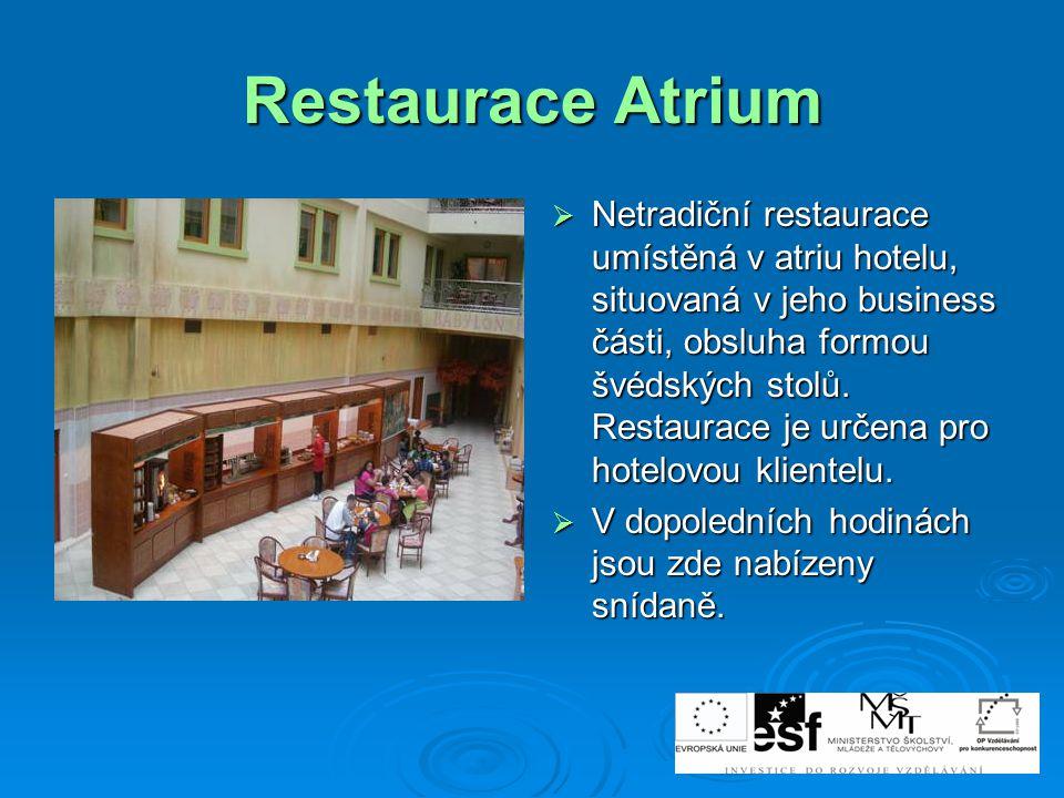 Restaurace Atrium  Netradiční restaurace umístěná v atriu hotelu, situovaná v jeho business části, obsluha formou švédských stolů. Restaurace je urče