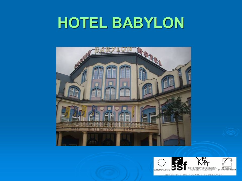 Cíl exkurze a inovativní formy výuky  Zpracovaní seminární práce na téma – CENTRUM BABYLON, hotel BABYLON a její verbální prezentace a její verbální prezentace  Doplnění a rozšíření učiva předmětu Hotelový provoz  Osvojení odborné terminologie používané v hotelnictví a v gastronomii  Rozvíjení komunikace  Zaměřit se na uvedená hlediska:  Specifika Centra Babylon v Liberci  Kategorie - druh ubytovacího zařízení Babylon  Třída – počet hvězdiček  Umístění hotelu  Provoz – ubytovací část, odbytová střediska, výrobní středisko atp.