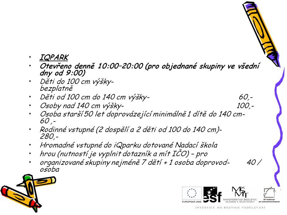 IQPARK Otevřeno denně 10:00–20:00 (pro objednané skupiny ve všední dny od 9:00) Děti do 100 cm výšky- bezplatně Děti od 100 cm do 140 cm výšky- 60,- O