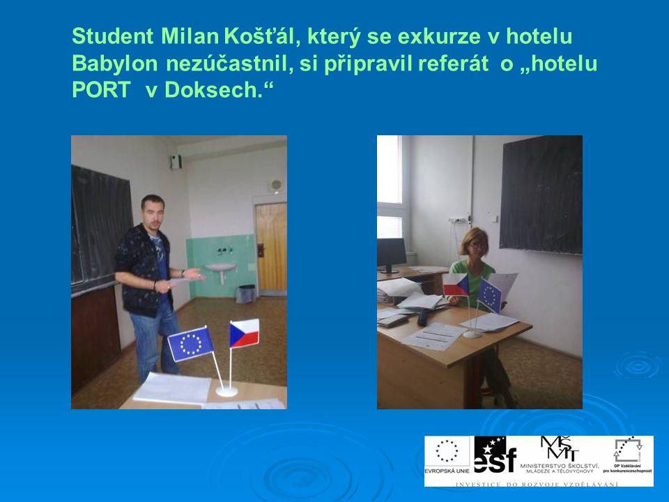 """Student Milan Košťál, který se exkurze v hotelu Babylon nezúčastnil, si připravil referát o """"hotelu PORT v Doksech."""""""