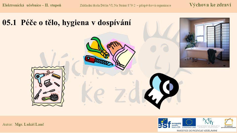 05.1 Péče o tělo, hygiena v dospívání Elektronická učebnice – II.