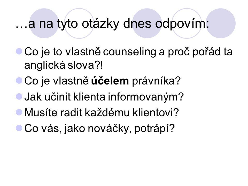 …a na tyto otázky dnes odpovím: Co je to vlastně counseling a proč pořád ta anglická slova .