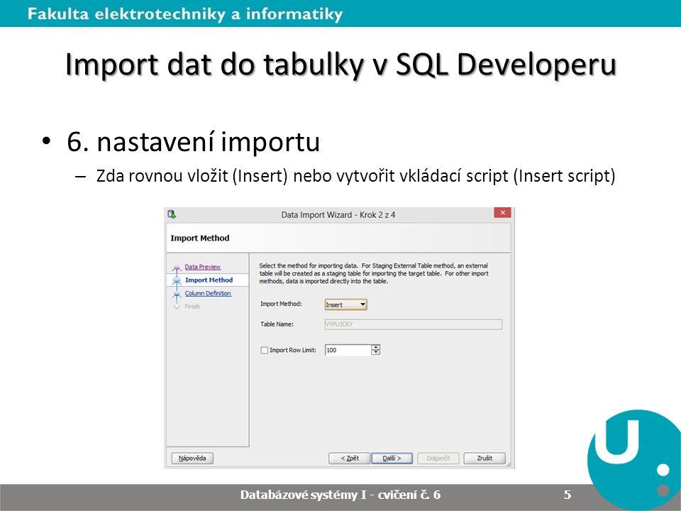 Import dat do tabulky v SQL Developeru 7.výběr sloupců k importu Databázové systémy I - cvičení č.