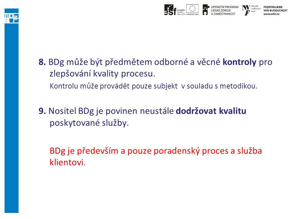 8. BDg může být předmětem odborné a věcné kontroly pro zlepšování kvality procesu.