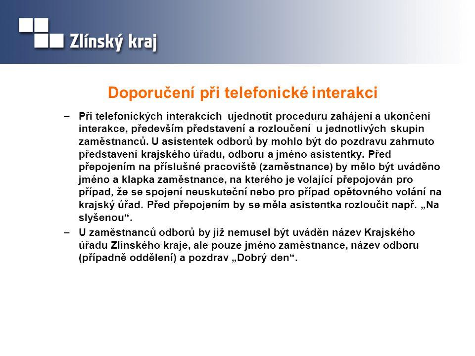 Doporučení při telefonické interakci –Při telefonických interakcích ujednotit proceduru zahájení a ukončení interakce, především představení a rozloučení u jednotlivých skupin zaměstnanců.