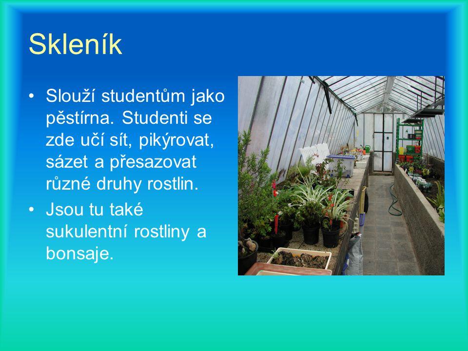 Skleník Slouží studentům jako pěstírna.