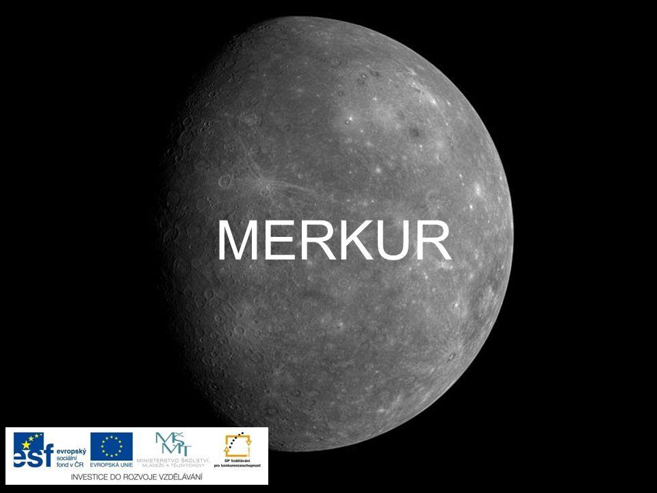 Merkur j e nejmenší planeta sluneční soustavy pohybuje se nejblíže Slunci je to horká kamenná koule, nemůže na ní vzniknout život (není zde voda ani vzduch; nevhodná teplota) jeho povrch je pokryt krátery nemá žádnou přirozenou družici (měsíc) název dostal podle římského boha obchodu, zisku, ale i zlodějů