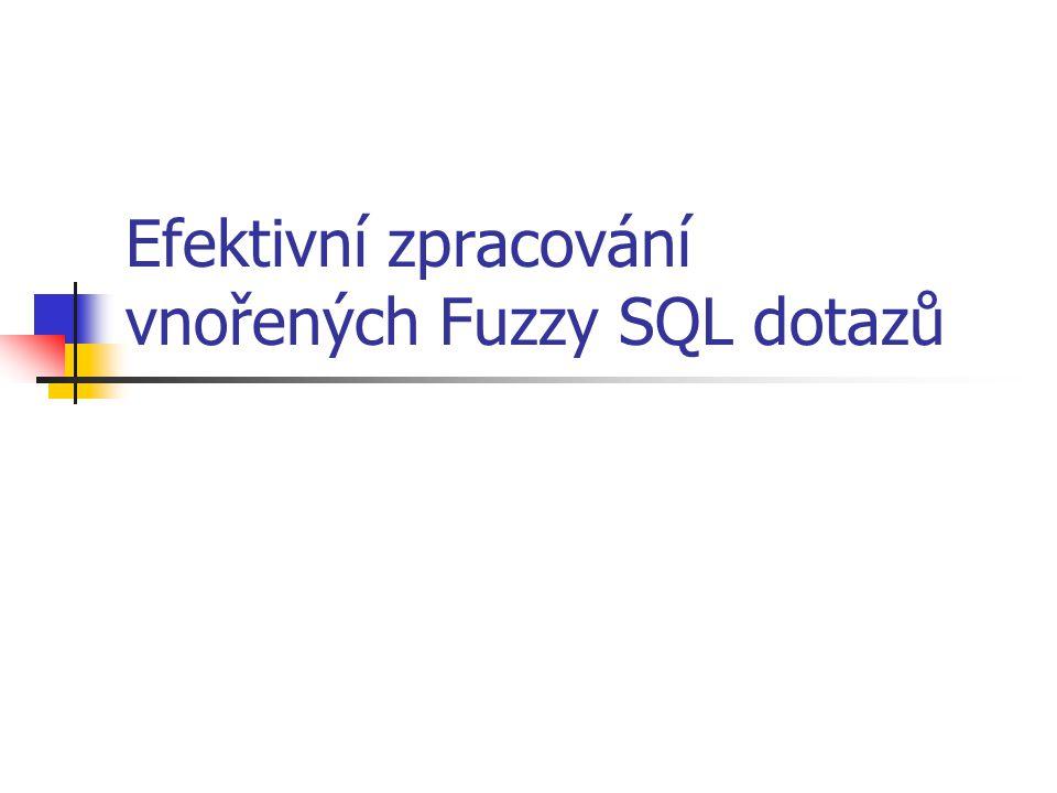 Efektivní zpracování vnořených Fuzzy SQL dotazů