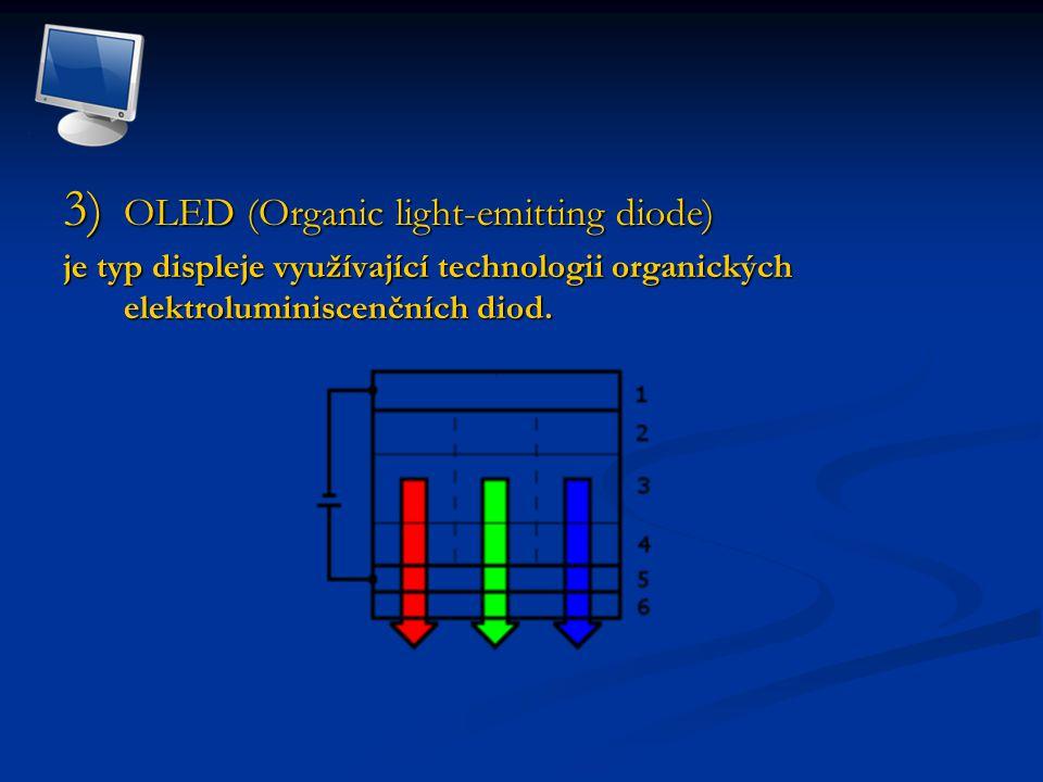 3) OLED (Organic light-emitting diode) je typ displeje využívající technologii organických elektroluminiscenčních diod.
