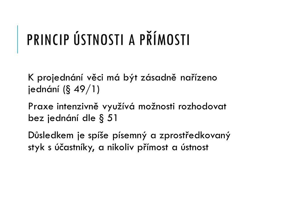 PRINCIP VEŘEJNOSTI Veřejnost jednání (čl. 38/2 LPS, čl. 96/2 Úst, § 49/2 SŘS); výjimky  plošné vyloučení veřejnosti (např. kvůli ochraně utajovaných