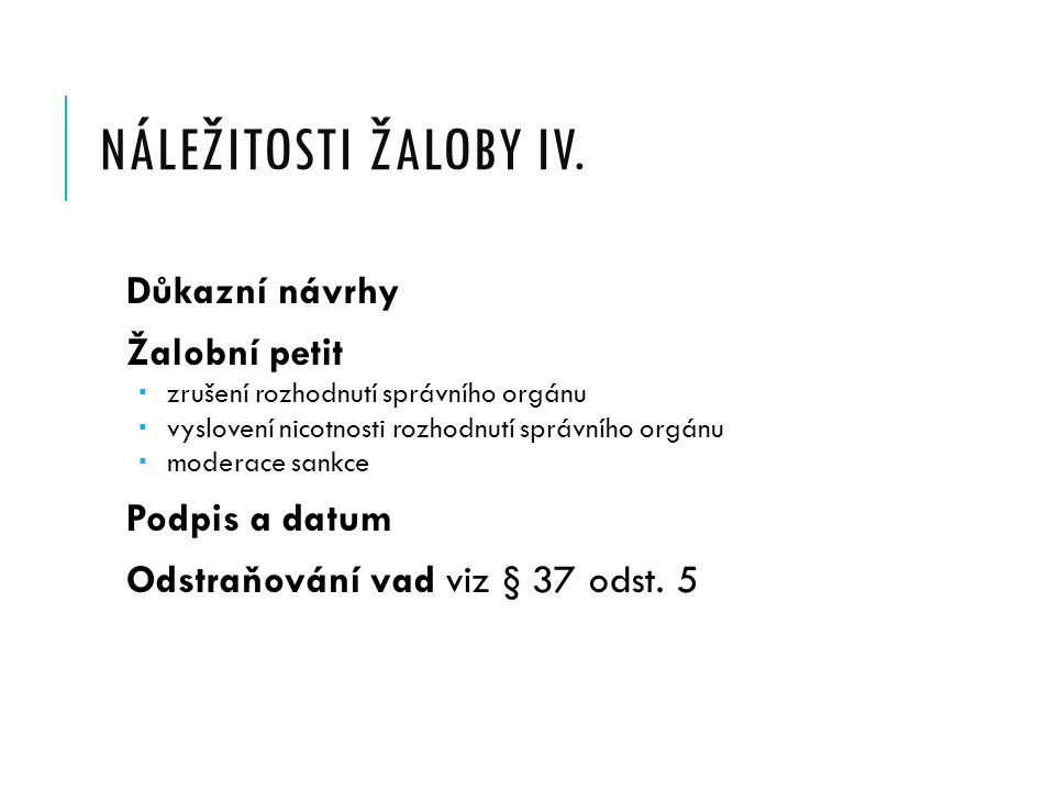 NÁLEŽITOSTI ŽALOBY III.