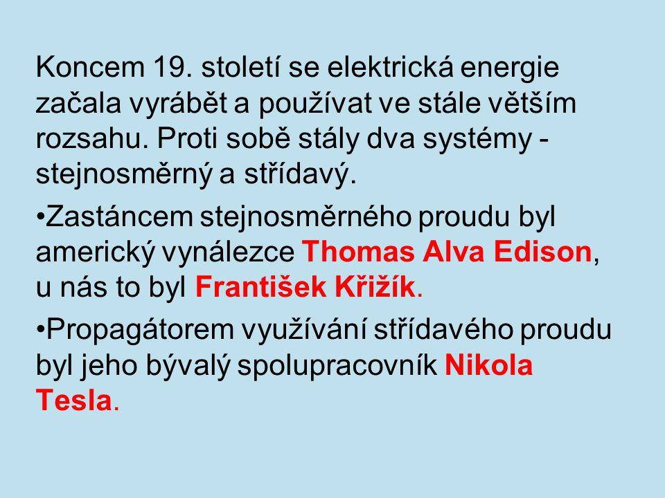 Koncem 19. století se elektrická energie začala vyrábět a používat ve stále větším rozsahu.