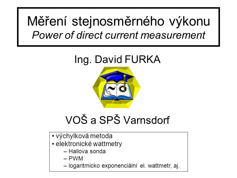 VOŠ a SPŠ VarnsdorfMěření DC výkonu2 Výchylková metoda měření DC výkonu Mat.