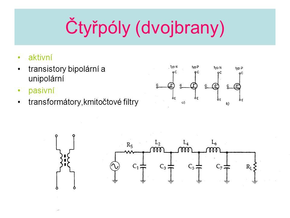 Čtyřpóly (dvojbrany) aktivní transistory bipolární a unipolární pasivní transformátory,kmitočtové filtry