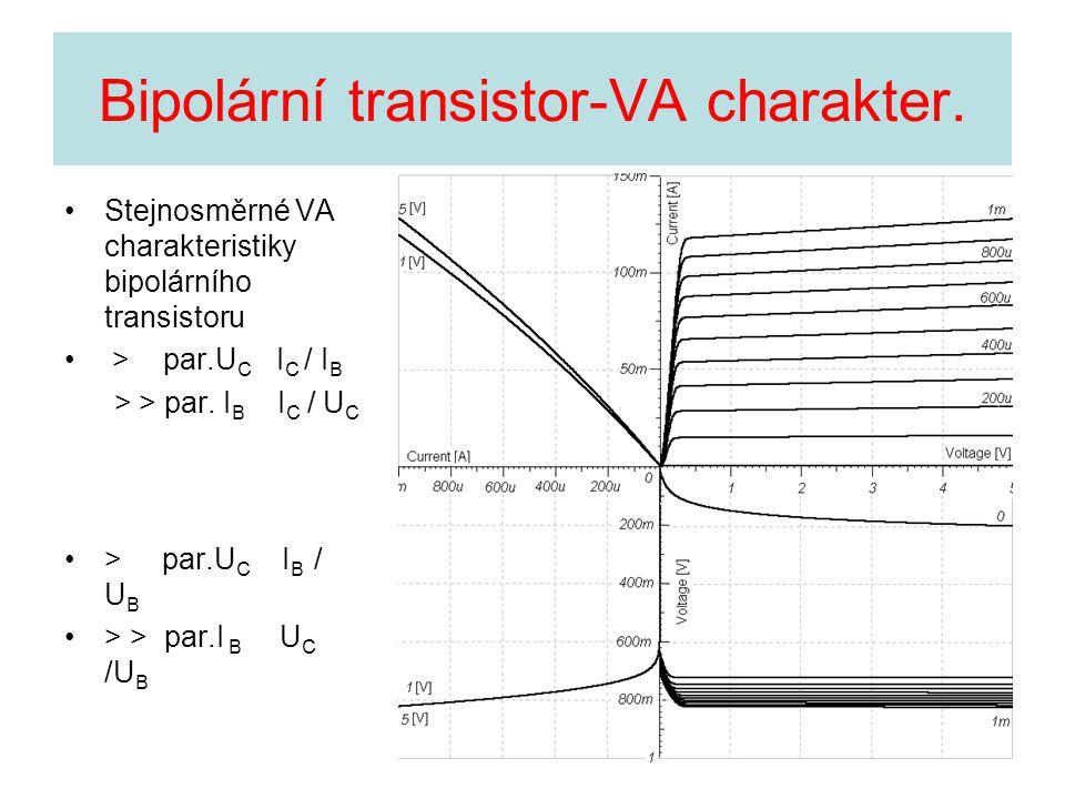 Bipolární transistor-VA charakter. Stejnosměrné VA charakteristiky bipolárního transistoru > par.U C I C / I B > > par. I B I C / U C > par.U C I B /
