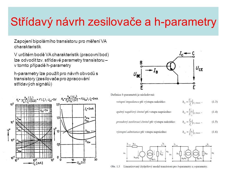 Střídavý návrh zesilovače a h-parametry Zapojení bipolárního transistoru pro měření VA charakteristik V určitém bodě VA charakteristik (pracovní bod)