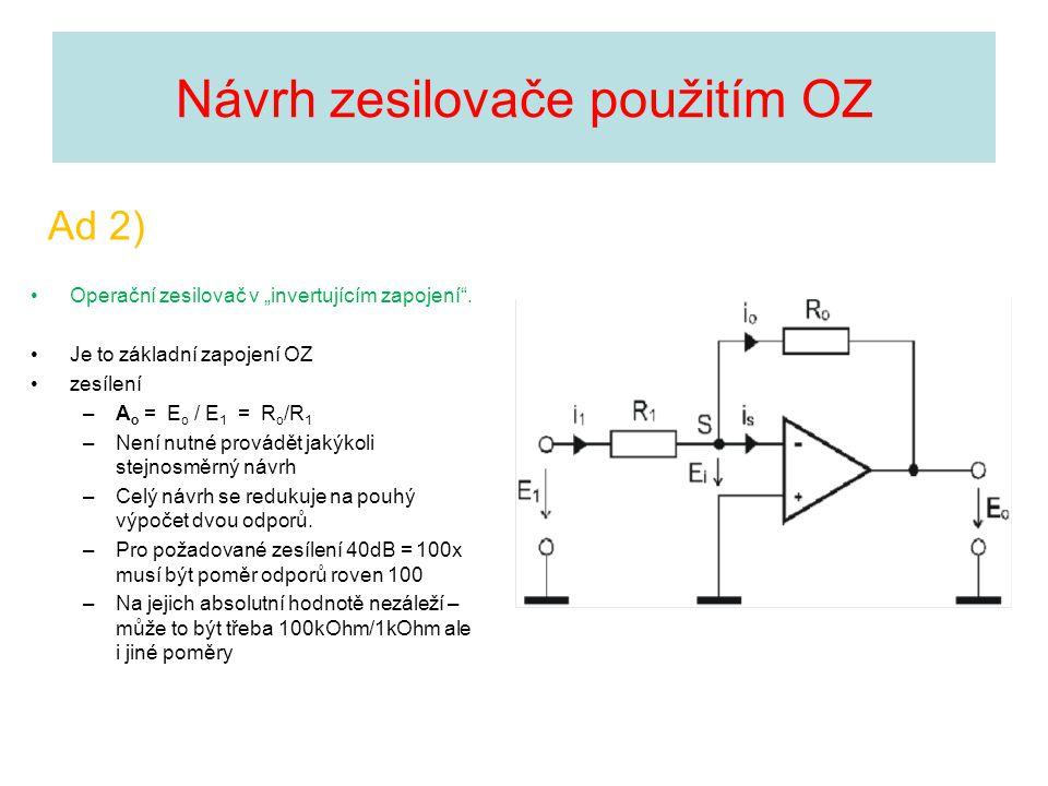 """Operační zesilovač v """"invertujícím zapojení"""". Je to základní zapojení OZ zesílení –A o = E o / E 1 = R o /R 1 –Není nutné provádět jakýkoli stejnosměr"""