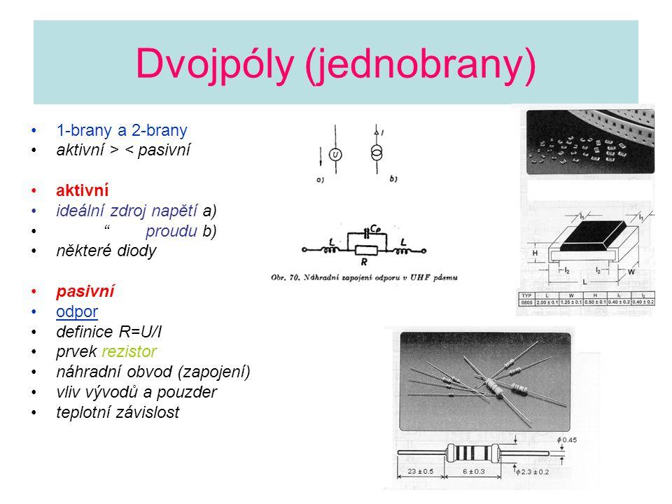 """Dvojpóly (jednobrany) 1-brany a 2-brany aktivní > < pasivní aktivní ideální zdroj napětí a) """" proudu b) některé diody pasivní odpor definice R=U/I prv"""